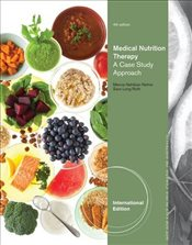 Medical Nutrition Therapy : A Case Study Approach (International Edition) - Nelms, Marcia Nahikian