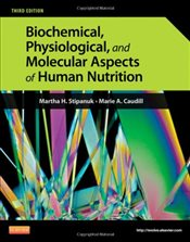 Biochemical, Physiological and Molecular Aspects of Human Nutrition, 3e - Stipanuk, Martha H.