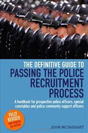 Definitive Guide To Passing The Police Recruitment Process: A handbook for prospective police office - McTaggart, John