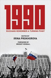 1990 : Russians Remember a Turning Point - Prokhorova, Irina