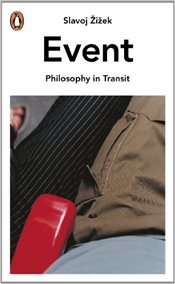 Event : Philosophy in Transit - Zizek, Slavoj