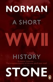 World War Two : A Short History - Stone, Norman