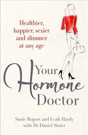 Your Hormone Bible - Hardy, Leah