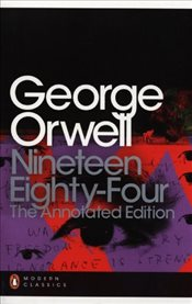 Nineteen Eighty-Four : Annotated Edition - Orwell, George