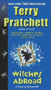 Witches Abroad : Discworld 12 - Pratchett, Terry