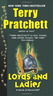 Lords and Ladies : Discworld 14 - Pratchett, Terry