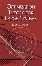 Optimization Theory for Large Systems - Lasdon, Leon S.