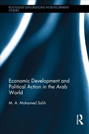 Economic Development and Political Action in the Arab World - Salih, Mohamed M. A.