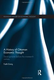 History of Ottoman Economic Thought : Developments Before the Nineteenth Century - Ermis, Faith