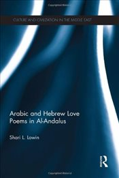 Arabic and Hebrew Love Poems in Al-Andalus - Lowin, Shari