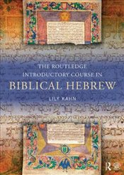 Routledge Introductory Course in Biblical Hebrew - Kahn, Lily