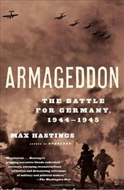 Armageddon : The Battle for Germany 1944-1945 - Hastings, Max