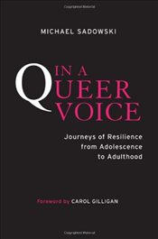 In a Queer Voice : Journeys of Resilience from Adolescence to Adulthood - Sadowski, Michael
