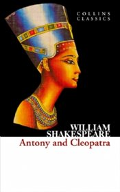 Antony and Cleopatra : Collins Classics - Shakespeare, William