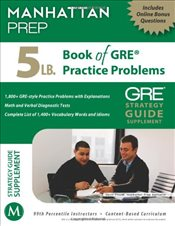 5 lb. Book of GRE Practice Problems - Manhattan