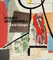 Robert Motherwell : Early Collages - Davidson, Susan