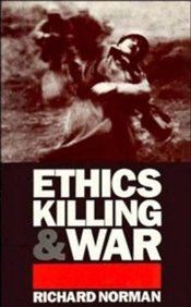 ETHICS, KILLING AND WAR - Norman, Richard