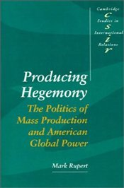 PRODUCING HEGEMONY - RUPERT, MARK
