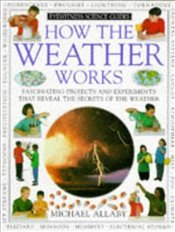 How The Weather Works - Allaby, Michael