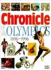 Chronicle Of The Olympics 1896-1996 -
