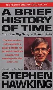 Brief History of Time : From the Big Bang to Black Holes - Hawking, Stephen