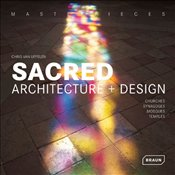 Masterpieces : Sacred Architecture + Design : Churches, Synagogues, Mosques - Van Uffelen, Chris