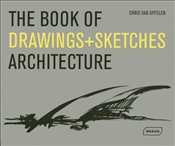 Book of Drawings + Sketches : Architecture - Van Uffelen, Chris