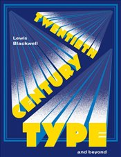 Twentieth-Century Type and Beyond  - Blackwell, Lewis
