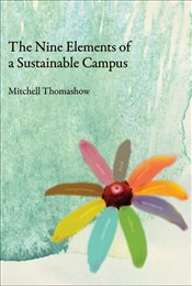Nine Elements of a Sustainable Campus - Thomashow, Mitchell