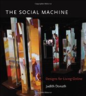 Social Machine : Designs for Living Online - Donath, Judith