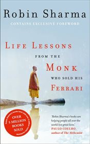 Life Lessons from the Monk Who Sold His Ferrari - Sharma, Robin