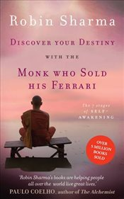Discover Your Destiny with The Monk Who Sold His Ferrari : The 7 Stages of Self-Awakening - Sharma, Robin
