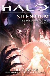 Halo : Silentium : Book Three of the Forerunner Trilogy - Bear, Greg