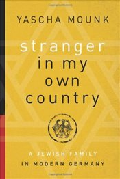 Stranger in My Own Country - Mounk, Yascha