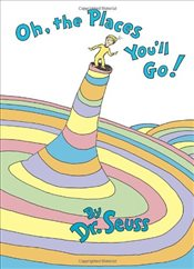 Oh, the Places YouLL Go! - Seuss, Dr.