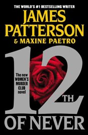 12th of Never (Womens Murder Club) - Patterson, James