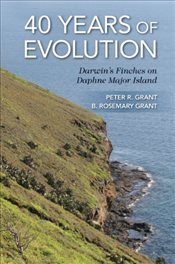 40 Years of Evolution : Darwins Finches on Daphne Major Island - Grant, Peter R.