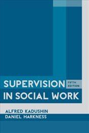 Supervision in Social Work - Kadushin, Alfred