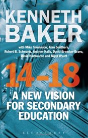 14-18 - A New Vision for Secondary Education - Baker, Kenneth
