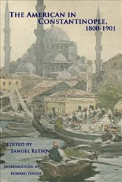 American in Constantinople, 1800-1901 -