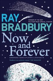 Now and Forever - Bradbury, Ray