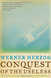 "Conquest of the Useless : Reflections from the Making of ""Fitzcarraldo"" - Herzog, Werner"