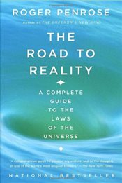 Road to Reality : A Complete Guide to the Laws of the Universe - Penrose, Roger