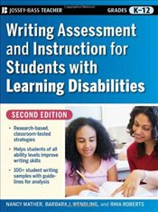 Writing Assessment and Instruction for Students with Learning Disabilities  - Mather, Nancy