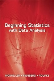 Beginning Statistics with Data Analysis - Mosteller, Frederick