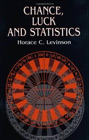Chance, Luck and Statistics - Levinson, Horace C.
