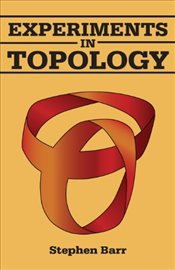 Experiments in Topology - Barr, Stephen