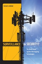 Surveillance or Security? : The Risks Posed by New Wiretapping Technologies - Landau, Susan