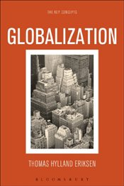 Globalization : The Key Concepts - Eriksen, Thomas Hylland