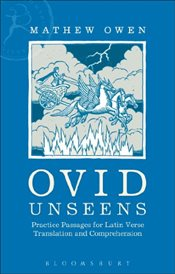 Ovid Unseens : Practice Passages for Latin Verse Translation and Comprehension - Owen, Mathew